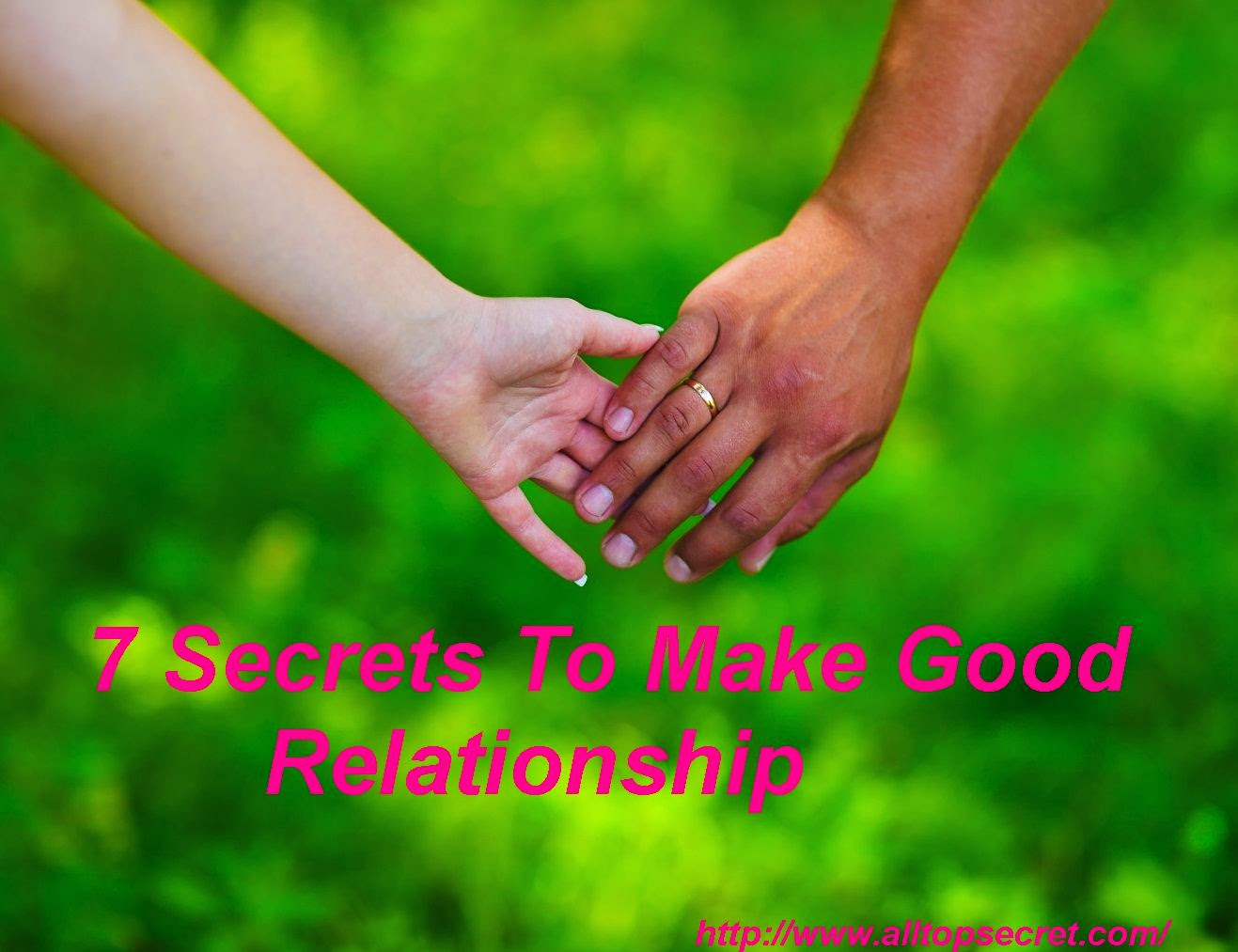 7 secrets to make good relationship