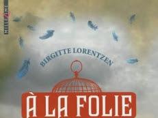 A la folie de Birgitte Lorentzen