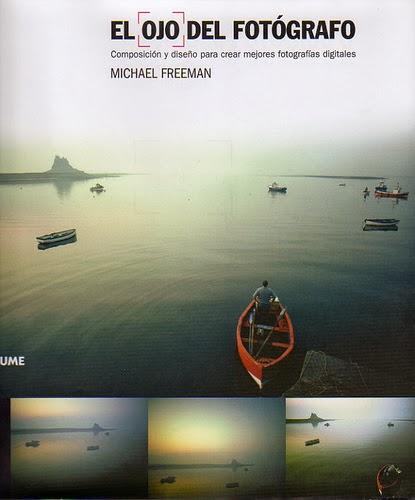 El ojo del Fotógrafo (Michael Freeman)