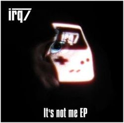 irq7 - It's not me EP