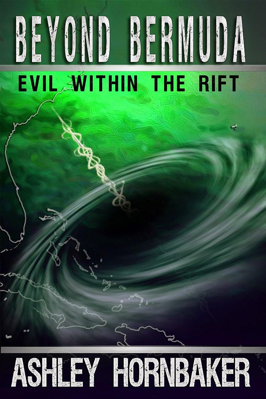 http://www.amazon.com/Beyond-Bermuda-Evil-Within-Rift-ebook/dp/B00CB1YKL6