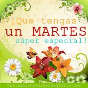¡Que tengas un MARTES súper especial! (Mensajes) (que tengas un martes super especial dias de la semana )