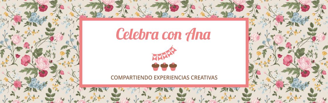 Celebra con Ana | Compartiendo experiencias creativas