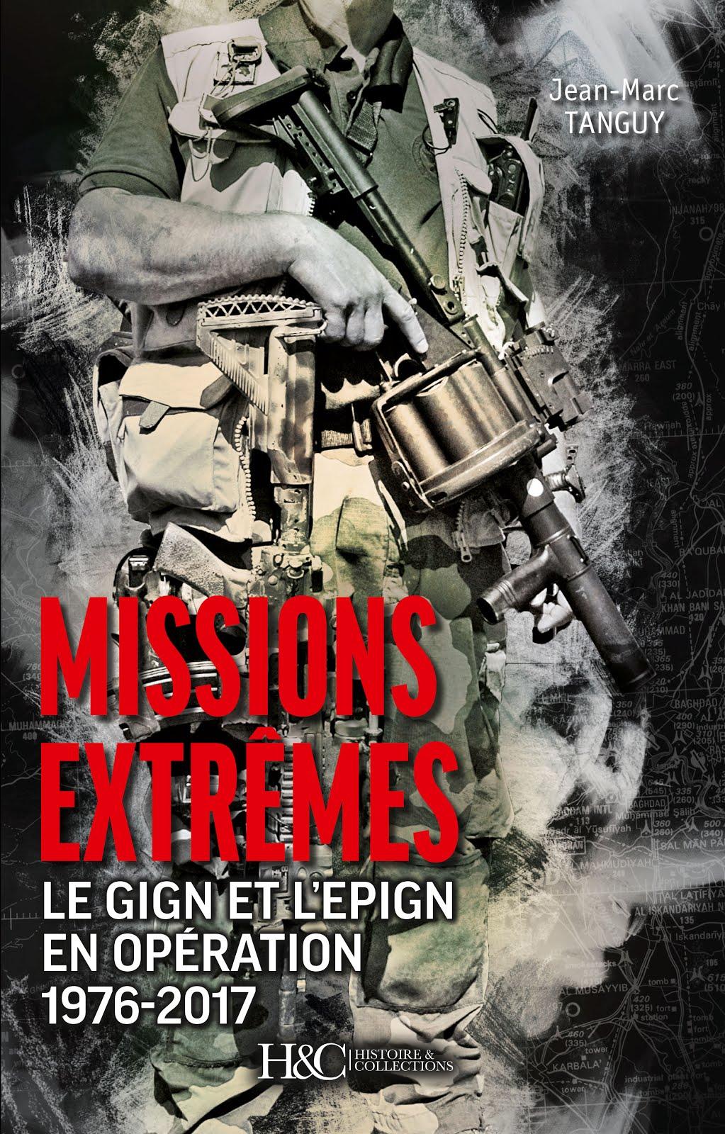Mission extrêmes, GIGN et EPIGN en opérations 1976-2017
