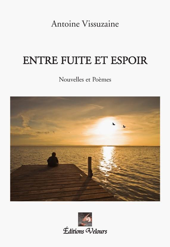 ENTRE FUITE ET ESPOIR, nouvelles et poèmes