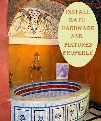 Install Bath Hardware and Fixtures Properly