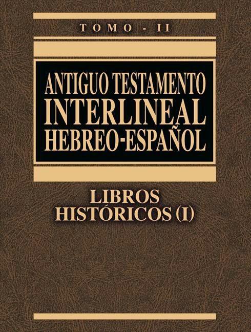 Antiguo Testamento Interlineal Hebreo-Español-Tomo 2-Libros Históricos 1-