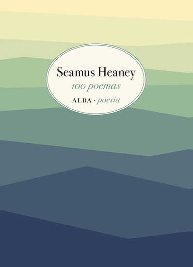 Seamus Heaney, 100 poemas, Alba, 2019