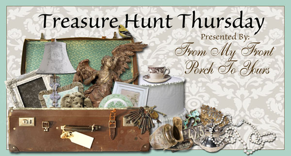 Treasure Hunt Thursday- Weekly Blog Link Up Party- From My Front Porch To Yours