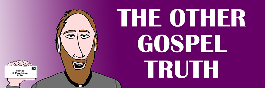 The Other Gospel Truth