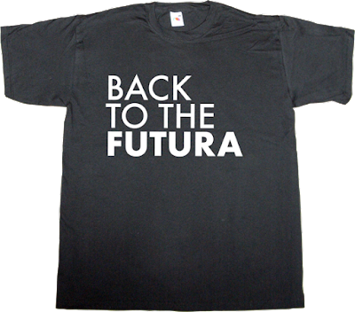 futura back to the future movie fun typography typeface Font t-shirt ephemeral-t-shirts