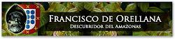 FRANCISCO DE ORELLANA:DESCUBRIDOR DEL AMAZONAS