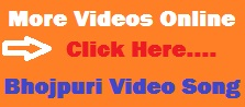 Top Bhojpuri Video Songs Online