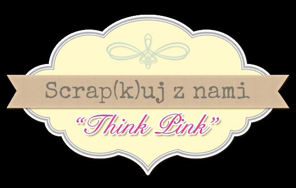 http://scrapkipl.blogspot.com/2015/01/scrapkuj-z-nami-think-pink.html