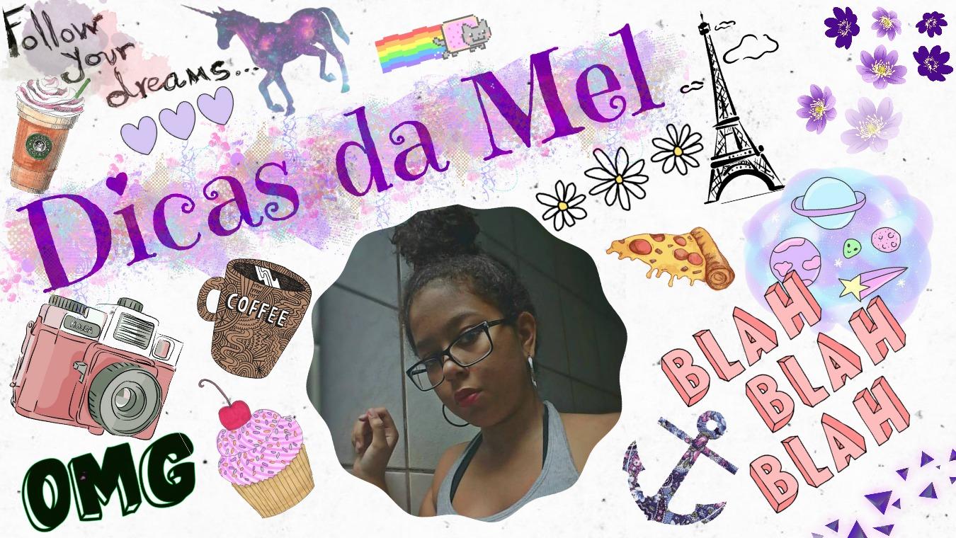 Dicas da Mel