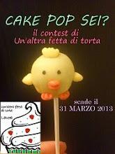 """""""Questa ricetta partecipa al contest CAKE POP SEI? di UN'ALTRA FETTA DI TORTA"""""""