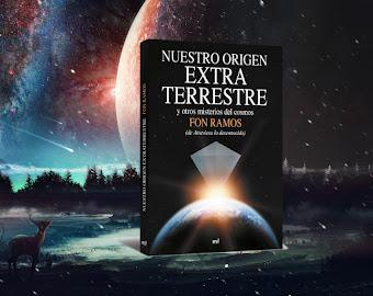 NUESTRO ORIGEN EXTRATERRESTRE y otros misterios del cosmos
