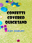 Pick up the sequel, Confetti Covered Quicksand!