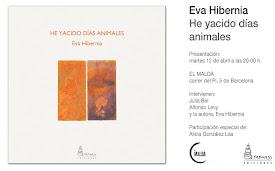 """PRESENTANCIÓN DEL POEMARIO """"HE YACIDO DÍAS ANIMALES"""" DE EVA HIBERNIA"""