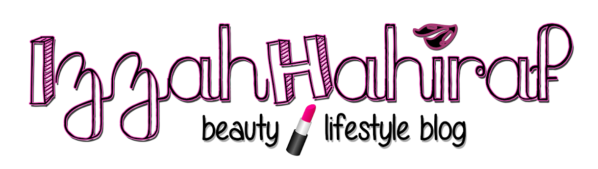 IzzahHahiraf - Malaysian Beauty and Lifestyle Blog