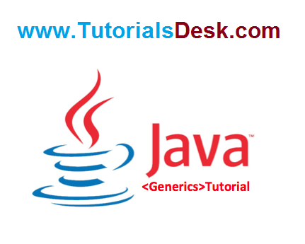 Java Generics Tutorial with Examples