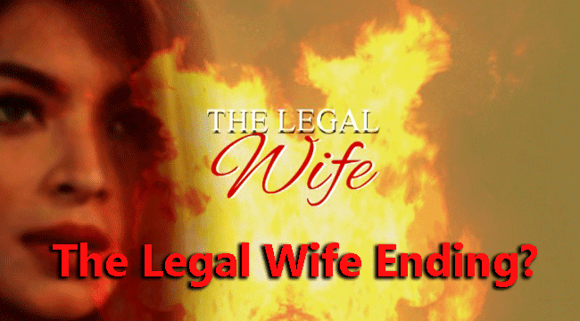 what could possibly be the ending of The Legal Wife?