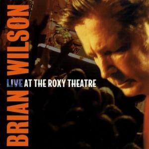 Brian Wilson - Live At The Roxy Theatre