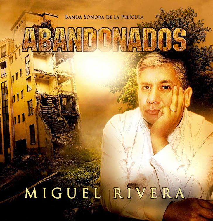 """MIGUEL RIVERA Banda Sonora """"ABANDONADOS"""""""