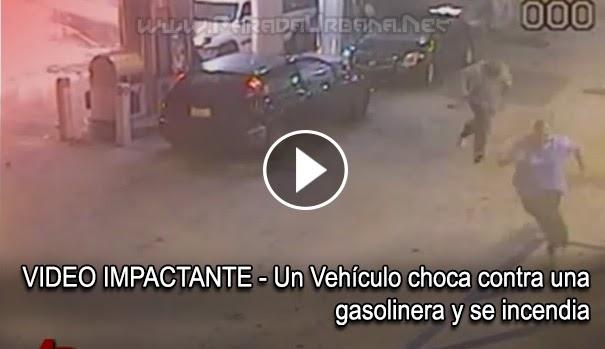 VIDEO IMPACTANTE - Un Vehículo choca contra una gasolinera provocando una explosión