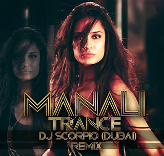 MANALI TRANCE - DJ SCORPIO DUBAI) REMIX