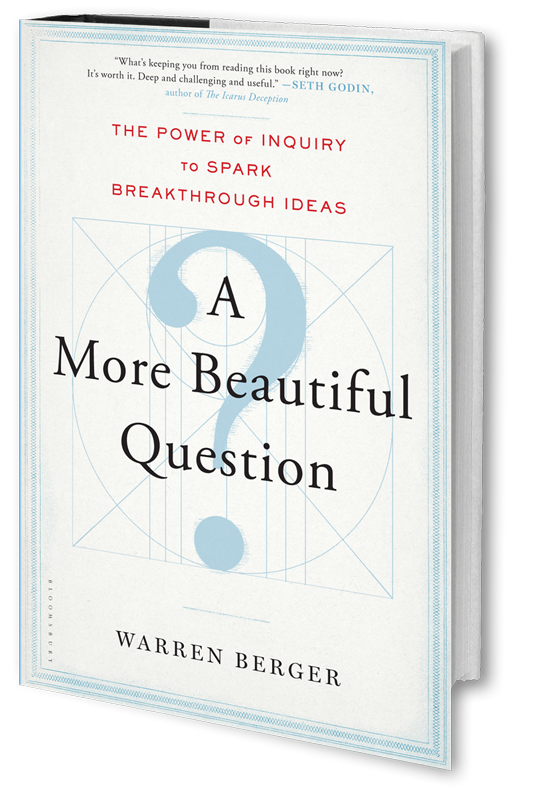 Image book cover: A More Beautiful Question-The Power of Inquiry to Spark Breakthrough Ideas by Warren Berger from http://amorebeautifulquestion.com/wp-content/uploads/2013/12/3DCover2AMoreBeautifulQuestionShadow.png
