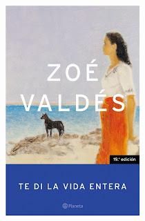 Te di la vida entera Zoé Valdés