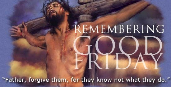 Good Friday – commemoration of Jesus' death on the cross
