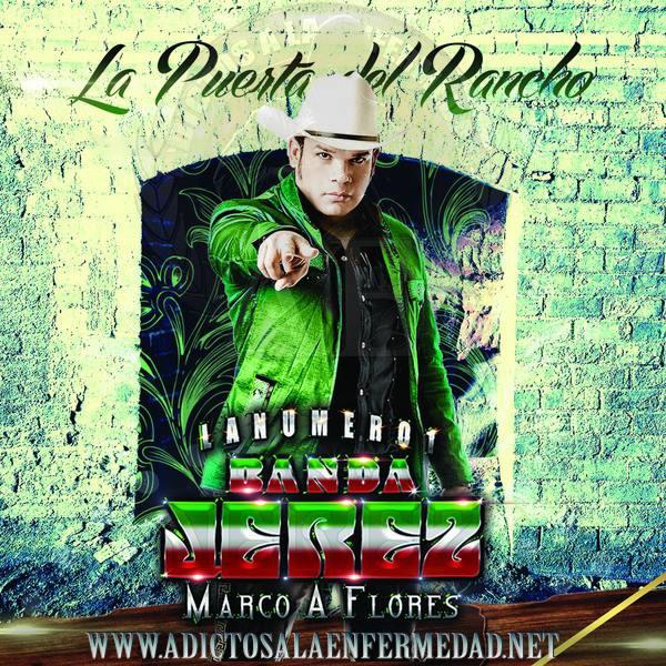 Descargar Disco La Numero 1 Banda Jerez De Marco A. Flores - La Puerta del Rancho CD Album 2013