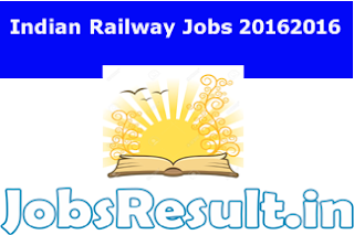 Indian Railway Jobs 2016