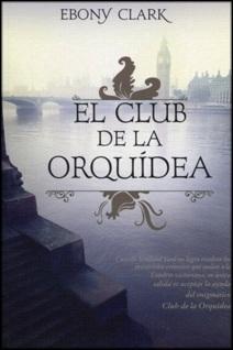 El club de la orquidea, Ebony Clark [Multiformato | Español | 5.86 MB]