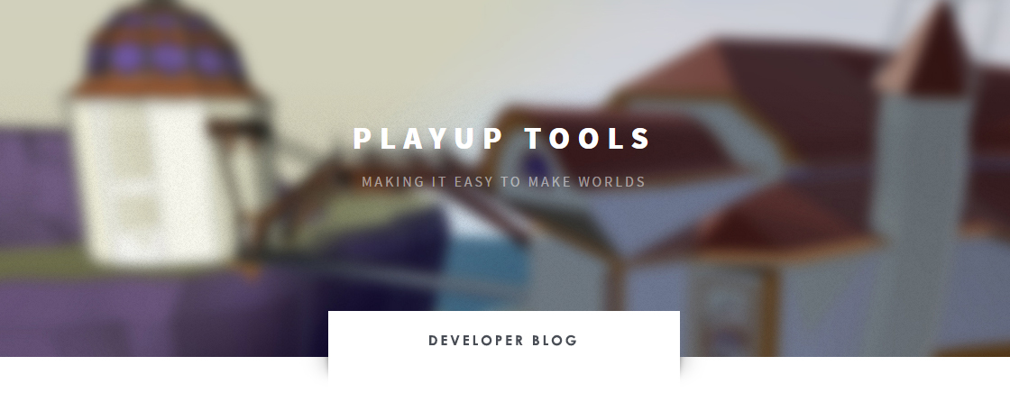 PlayUp - Making it Easy to Make Worlds - www.PlayUpTools.com