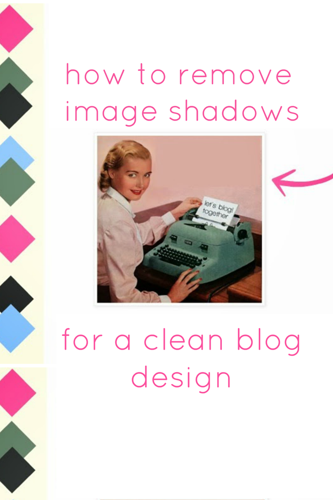 free blog design tutorial remove image shadows in blogger for a seamless clean design