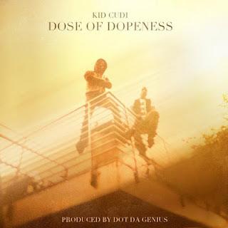 Kid Cudi - Dose Of Dopeness