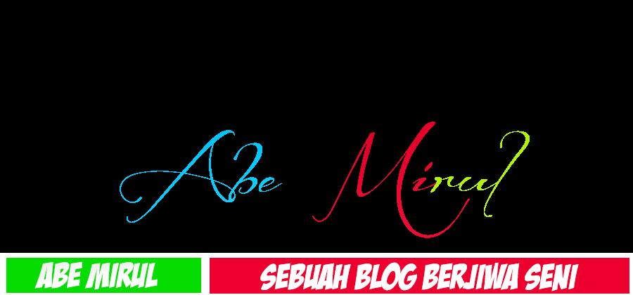 Abe Mirul | Peribadi Dan Remaja