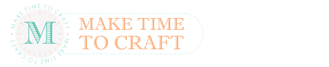 Make Time 2 Craft