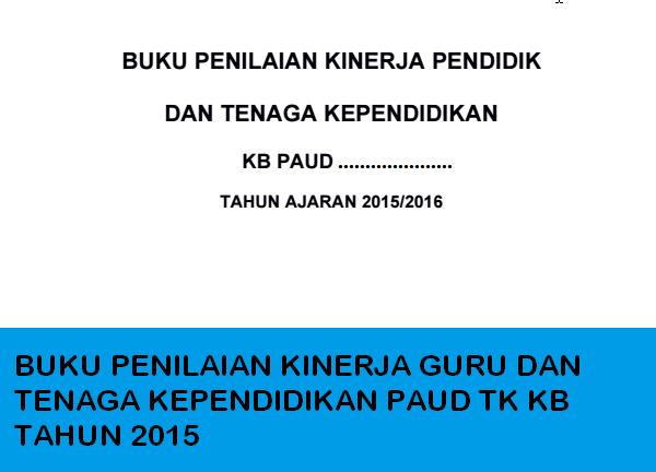 Buku Penilaian Kinerja Guru dan Tenaga Kependidikan PAUD TK KB Tahun 2015