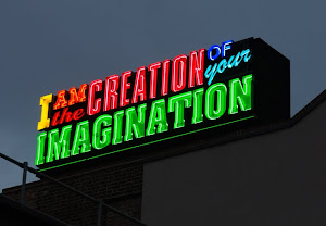 I Am The Creation Of Your Imagination