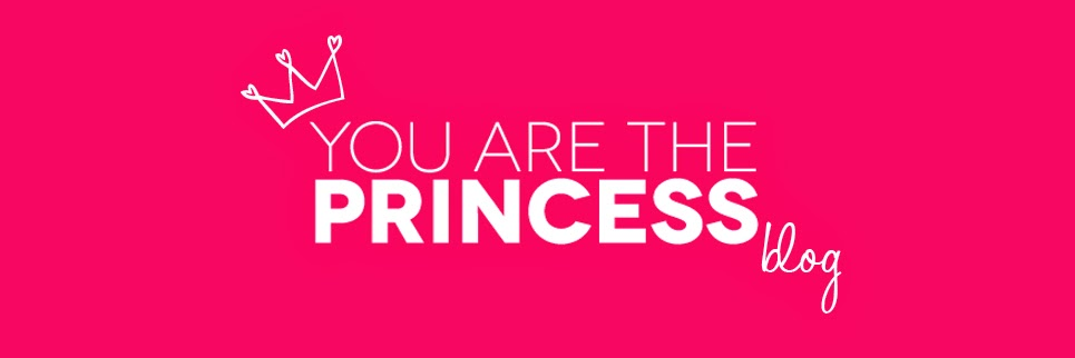 YOU ARE THE PRINCESS BLOG