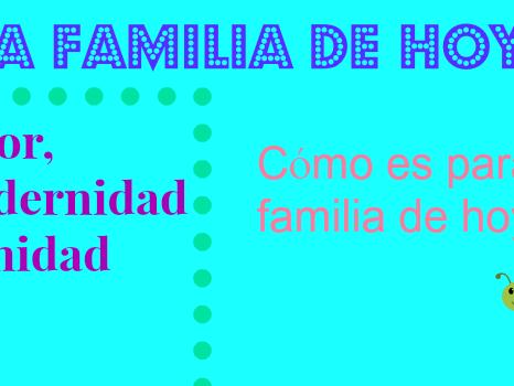 #LaFamiliadeHoy es una mezcla de Amor,Modernidad y Unidad #Ad