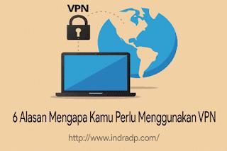 6 Alasan Mengapa Kamu Perlu Menggunakan VPN
