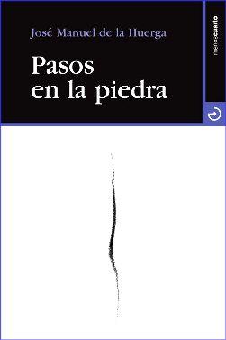 Lectura de Pasos en la piedra de José Manuel de la Huerga