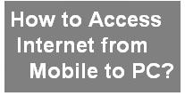 How to access internet from mobile to pc