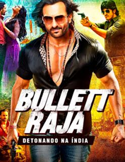 Bullett Raja: Detonando Na Índia - BDRip Dublado