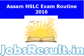 Assam HSLC Exam Routine 2016